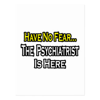 No hay psiquiatra del miedo… aquí tarjetas postales