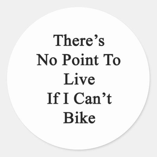 No hay punto a vivir si no puedo Bike Pegatina Redonda