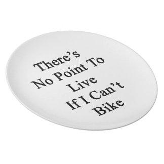 No hay punto a vivir si no puedo Bike Plato De Cena