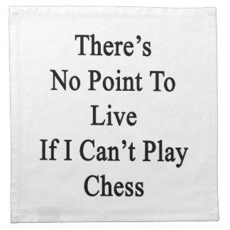 No hay punto a vivir si no puedo jugar a ajedrez servilleta de papel