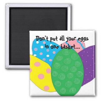 No hay que poner todos los huevos en el mismo cest imán cuadrado