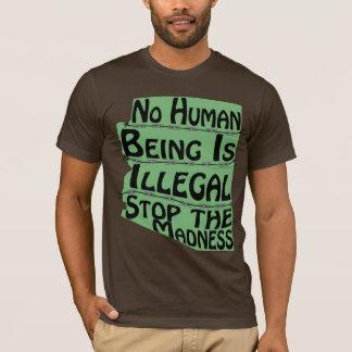 No hay ser humano camiseta ilegal