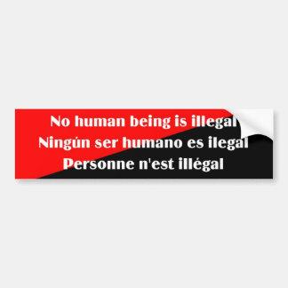 No hay ser humano el bumpersticker ilegal 2 pegatina de parachoque