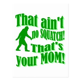 ¡no hay squatch, de que es su mamá! postal