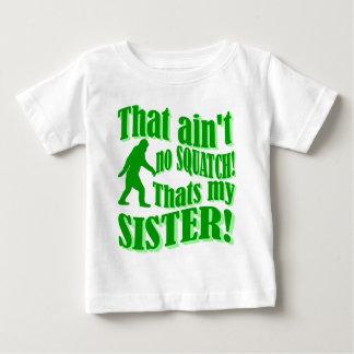 No hay squatch que es mi hermana playera de bebé