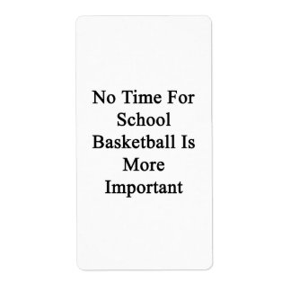 No hay tiempo para el baloncesto de la escuela más etiquetas de envío
