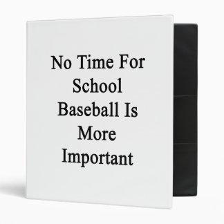 No hay tiempo para el béisbol de la escuela más