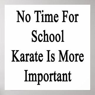 No hay tiempo para el karate de la escuela más póster