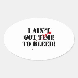 ¡No he conseguido hora de sangrar! Pegatina Ovalada