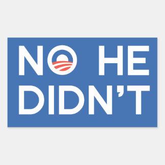 No He Didn't Rectangular Sticker