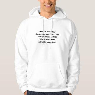 No, he isn't my domestic partner. hooded sweatshirt