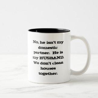 No, he isn't my domestic partner. Two-Tone coffee mug