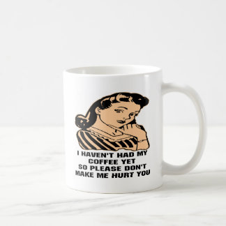 No he tenido mi café con todo satisfago tan no taza de café