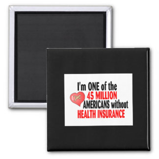No Health Insurance - Customized 2 Inch Square Magnet