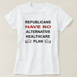 NO HEALTHCARE PLAN T-SHIRT