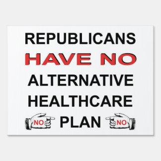 NO HEALTHCARE PLAN YARD SIGN
