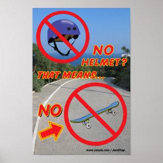 No Helmet No Skateboard Poster 1