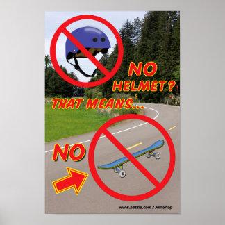 No Helmet No Skateboard Poster 2