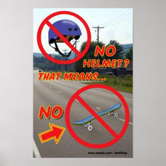 No Helmet No Skateboard Poster 3