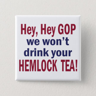 No Hemlock Tea Pinback Button