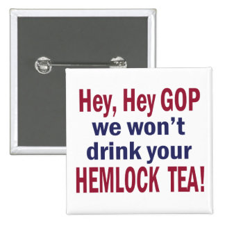 No Hemlock Tea Pinback Button