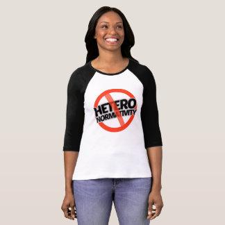 No Hetero-Normativity - -  T-Shirt