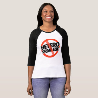 No Hetero Privilege - -  T-Shirt