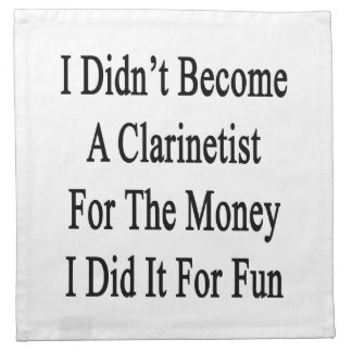 No hice Clarinetist para el dinero que lo hice Servilletas Imprimidas