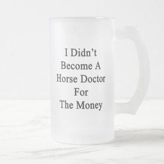 No hice doctor de caballo para el dinero taza cristal mate