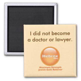 No hice doctor o abogado imán cuadrado