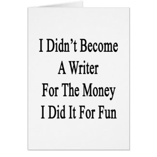 No hice escritor para el dinero que lo hice las FO