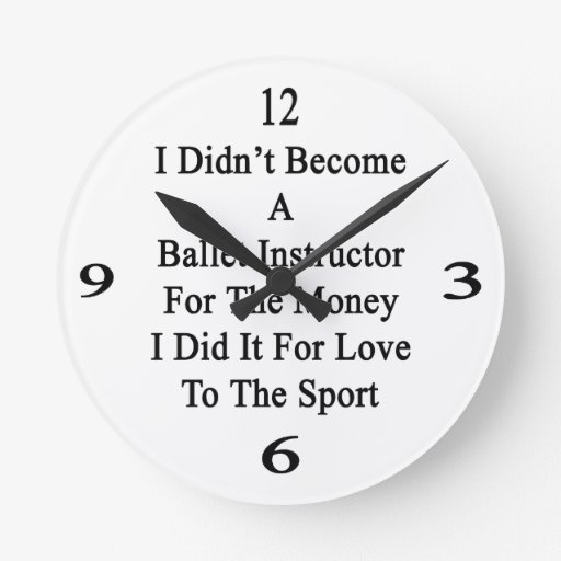 No hice instructor del ballet para el dinero reloj redondo mediano