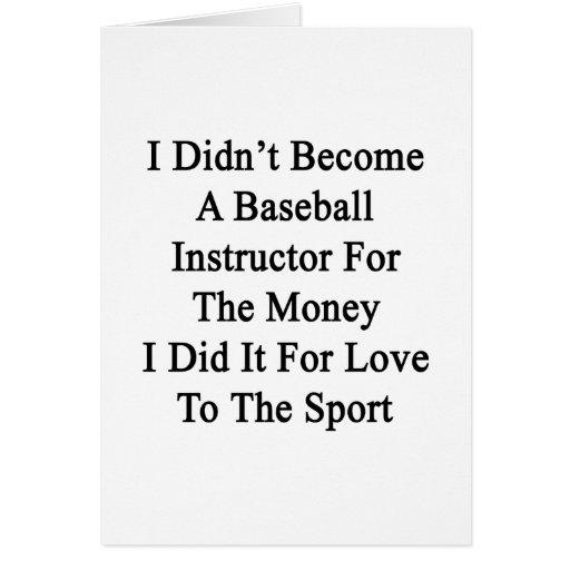 No hice instructor del béisbol para el Mone Felicitaciones