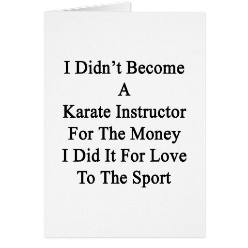 No hice instructor del karate para el dinero tarjeta