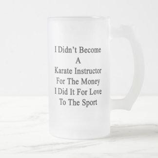 No hice instructor del karate para el dinero taza cristal mate