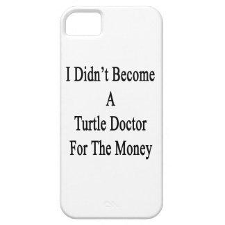 No hice un doctor For The Money de la tortuga iPhone 5 Carcasa