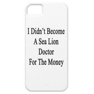 No hice un doctor For The Money del león marino iPhone 5 Case-Mate Cárcasa