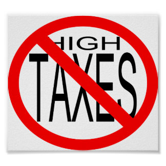 No High Taxes Posters