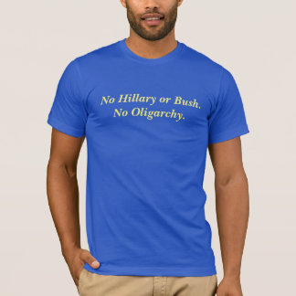 No Hillary or Bush T-Shirt