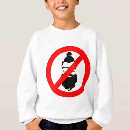 No Hipsters or Man Buns Sweatshirt