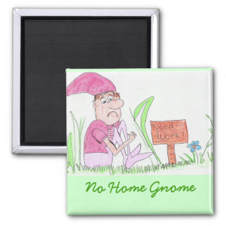 no home Gnome 2 Inch Square Magnet
