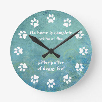 No home is complete-Paw Print-Blue Round Clock