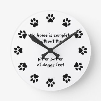 No home is complete-Paw Print Round Clock