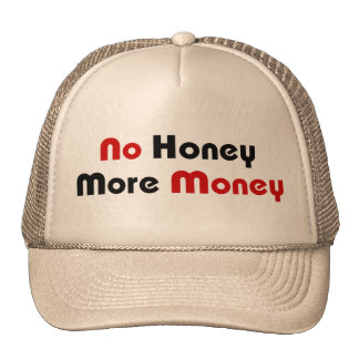 No Honey More Money Trucker Hat