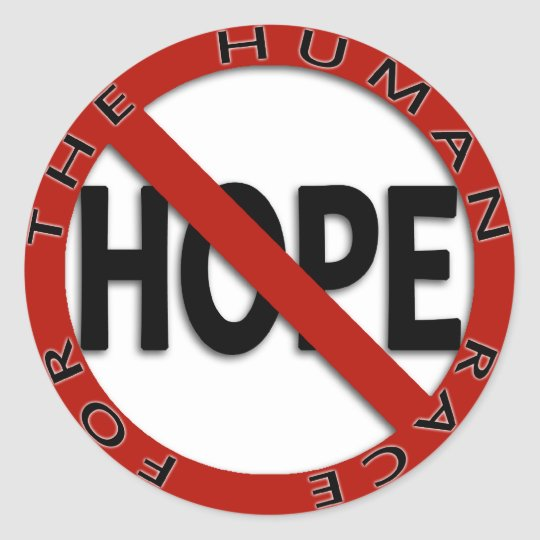 No Hope Sign Classic Round Sticker