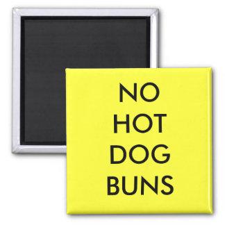 NO HOT DOG BUNS MAGNET