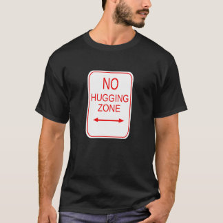 No Hugging Zone T-Shirt