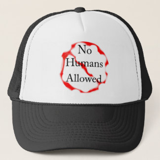 No humans allowed trucker hat
