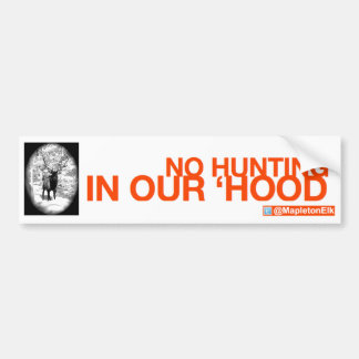 No Hunting in our 'Hood Bumper Sticker