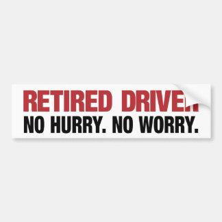 No Hurry Retired Driver Bumper Sticker